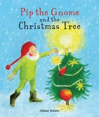 Pip the Gnome and the Christmas Tree  by Admar Kwant