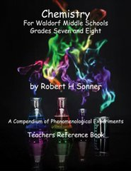 Chemistry for Waldorf Middle Schools: Grades Seven and Eight Robert Sonner