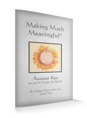 Making Math Meaningful: 9th Grade Workbook Answer Key by Andrew Starzynski and Jamie York