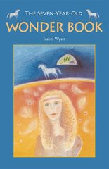 The Seven-Year-Old Wonder Book  2nd Edition  Isabel Wyatt