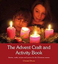 The Advent Craft and Activity Book  Stories, Crafts, Recipes, and Poems for the Christmas Season