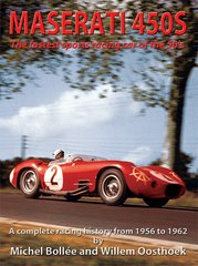 Maserati 450S The Fastest Sports Racing Car Of The 50's. A Complete Racing History From 1956 To 1962 (signed)