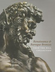 RENAISSANCE & BAROQUE BRONZES FROM THE HILL COLLECTIONA