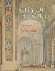 John A. Pinto: City of the Soul, Rome & the Romantics