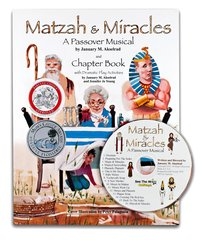 Matzah & Miracles, A Passover Musical and Chapter Book (Winner of a Parents' Choice Approval Award, Mom's Choice Award, Benjamin Franklin GOLD Award) PB