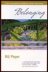 BELONGING: A Tale of Downieville and California's Modern Gold Country, by Bill Pieper (A Novel)