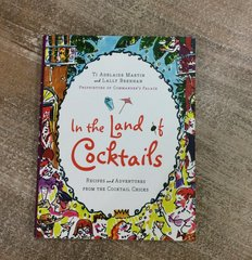 In the Land of Cocktails by Ti Adelaide Martin and Lally Brennan