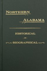 Northern Alabama, Historical and Biographical.