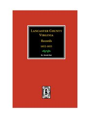 Lancaster County, Virginia Records 1652-1655 ( Vol. #22).