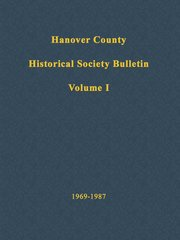 Hanover County Historical Society Bulletin, Volume I: 1969-1987
