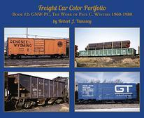 Freight Car Color Portfolio Book #2: GNW-PC, The Work of Paul C. Winters 1960-1980