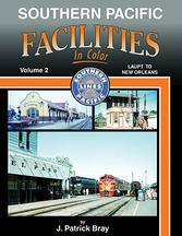 Southern Pacific Facilities In Color Volume 2: LAUPT to New Orleans