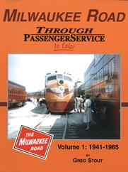 Milwaukee Road Through Passenger Service in Color Volume 1