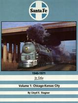Santa Fe 1940-1971 In Color Volume 1: Chicago-Kansas City