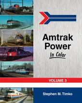 AMTRAK Power In Color, Vol. 3 -- The ELECTRIC FLEET