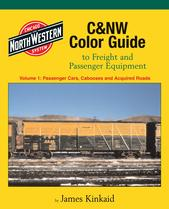 C&NW Color Guide to Freight and Passenger Equipment Vol. 1: Passenger Cars, Cabooses and Acquired Roads