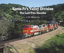 Santa Fe's Valley Division - The Last Two Decades