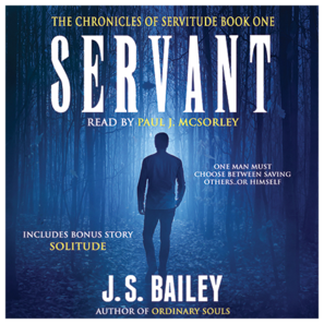 servant the chronicles of servitude book 1 j s bailey audiobook paul j mcsorley
