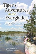 https://www.amazon.com/Tigers-Adventures-Everglades-told-Gato-ebook/dp/B07661GFH7/ref=sr_1_1?s=books&ie=UTF8&qid=1535658323&sr=1-1&keywords=Tigers%27+Adventures+in+the+Everglades