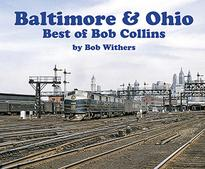 Baltimore & Ohio-Best of Bob Collins