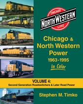 Chicago & North Western Power 1963-1995 In Color Volume 4 Second Generation Roadswitchers & Later Road Power
