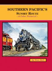 Southern Pacific's Sunset Route A Color Pictorial