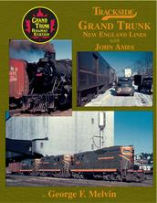 Trackside Grand Trunk New England Lines with John Ames