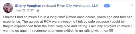 I haven't had so much fun in a long time! Rafted once before, years ago and had bad experience. The guides at RCA were awesome I felt so safe because I could tell they're experienced from the start, very nice and caring. I actually enjoyed so much I want to go again. I recommend anyone skittish to go rafting with them!!!!