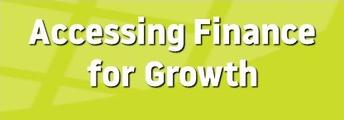 Accessing Finance for Growth