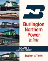 Burlington Northern Power in Color Volume 3 Locomotives #6260-9977