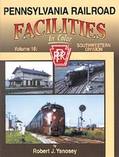 Pennsylvania Railroad Facilities in Color Volume 16 Southwestern Division