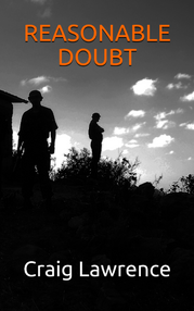 Reasonable Doubt - a Gurkha action adventure thriller by Craig Lawrence