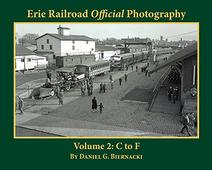 Erie Railroad Official Photography Volume 2: C to F