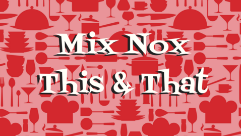 Mix Nox, This and That Recipes, Noreen's Kitchen