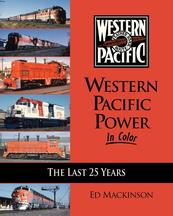 Western Pacific Power in Color - The Last 25 Years by Ed Mackinson