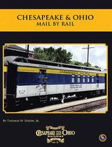 Chesapeake & Ohio - Mail by Rail