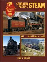 Canadian Pacific Steam In Color Volume 1: Montreal & East