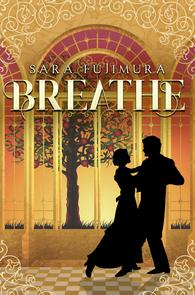 Breathe Sara Fujimura YA Historical Fiction
