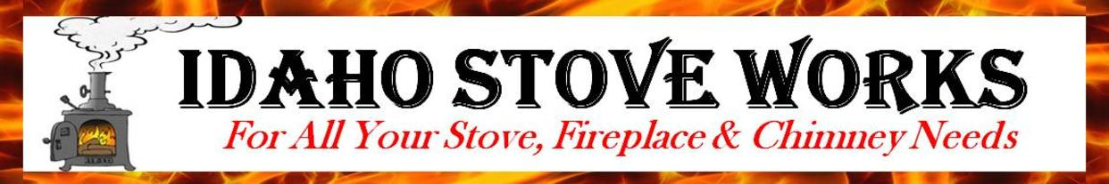 Idaho Stove Works for all your stove, fireplace & chimney needs! Sales - Service - Repair - Maintenance - Installations - Chimney Sweeping - Certified Inspections