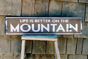 rustic wood sign - life is better on the mountain