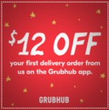 Get $12 off your first delivery order of $15 or more when you order from us on the Grubhub app! Use code WINTER at checkout by 12/31/18. Enter promo code at grubhub.com/promoterms to see additional restrictions.