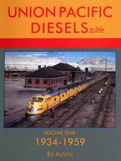 UNION PACIFIC DIESELS IN COLOR, VOL. 1: 1934-1959