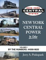 New York Central Power In Color Volume 2: By the Numbers #4000-9820