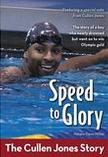 Speed to Glory: The Cullen Jones Story, by Natalie Davis Miller
