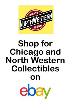 Shop for Chicago and North Western Collectibles on eBay.