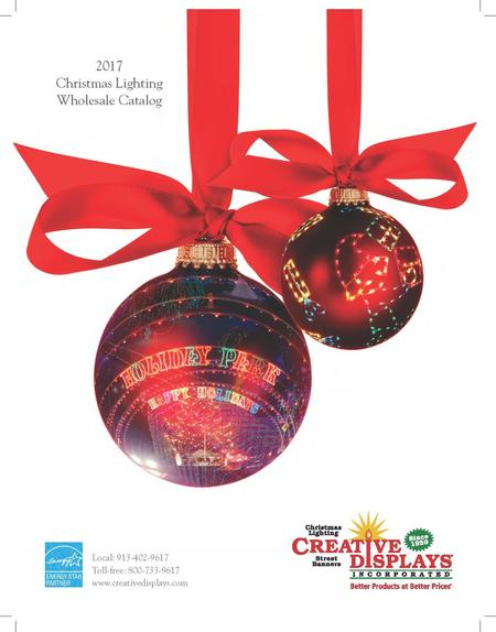 this is creative displays inc led christmas lighting 2017 commercial grade wholesale products catalog where you will find all of our products - Commercial Christmas Lights Wholesale