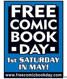 Free Comic Book Day - 1st Saturday in May - www.freecomicbookday.com
