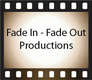 Fade In - Fade Out Productions