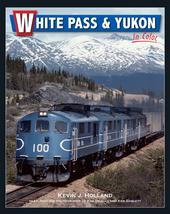 White Pass and Yukon in Color by Kevin J. Holland