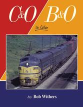 C&O/B&O In Color by Bob Withers